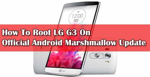 root-lg-g3  دانلود فایل روت lg g3 android 6.0.1 Root LG G3 Android 6 Marshmallow